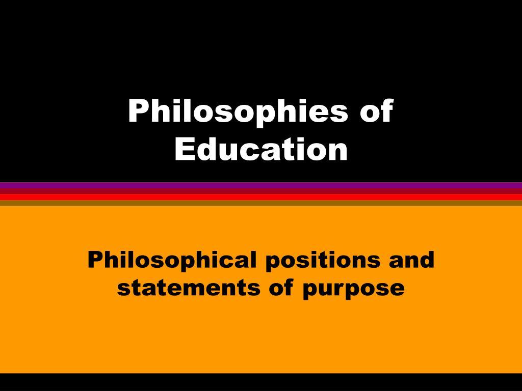 philosophies in education Philosophy of education international library of the philosophy of education 24-volume set various international library of the philosophy of education reprints twenty-four.