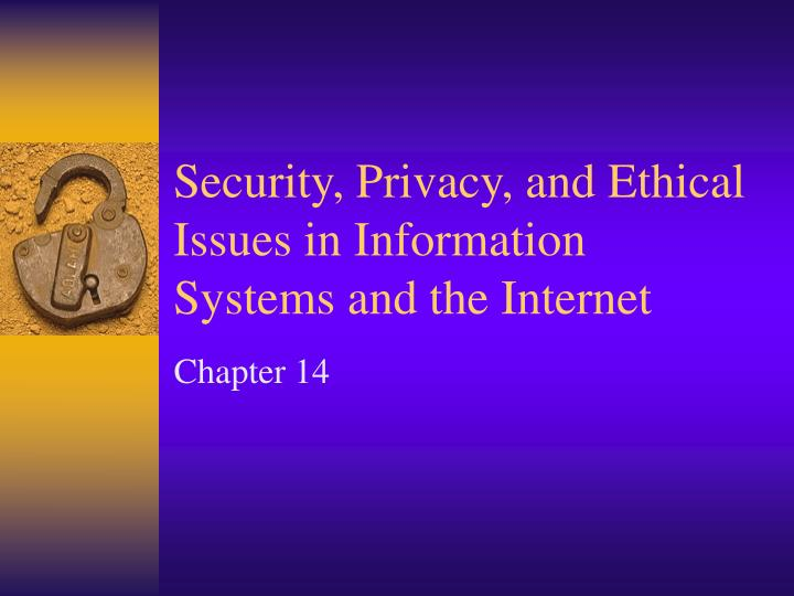 security privacy and ethical issues in information systems and the internet n.
