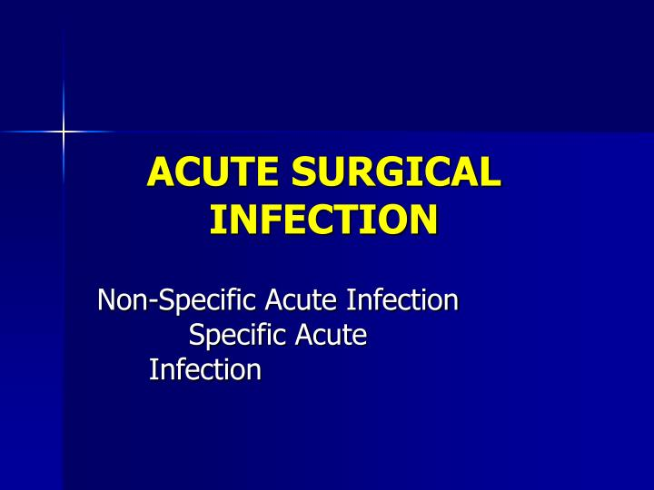acute surgical infection n.