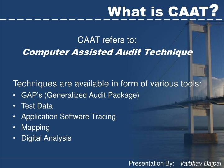 computer assisted audit technique Common types of caats computer-assisted audit techniques involve using a computer to perform audit work computers can be used to perform either substantive tests or tests of controls these are: audit software used for substantive testing.