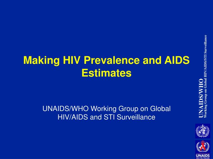 making hiv prevalence and aids estimates n.