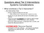 questions about tier 2 interventions systems considerations