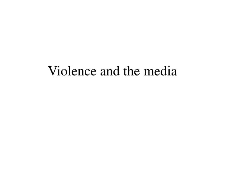 violence and the media n.