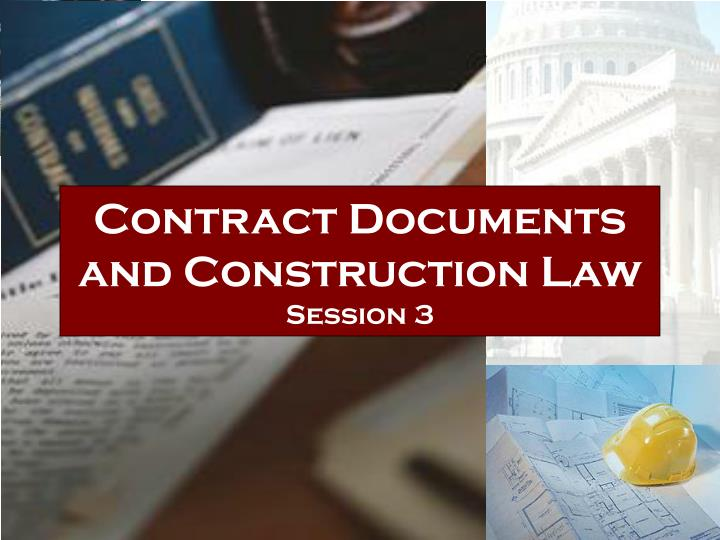 contract documents and construction law session 3 n.