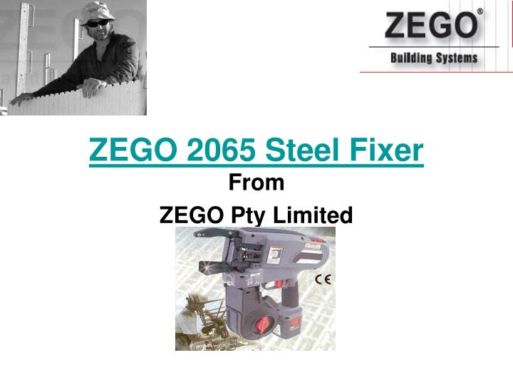 Zego 2065 steel fixer from zego pty limited