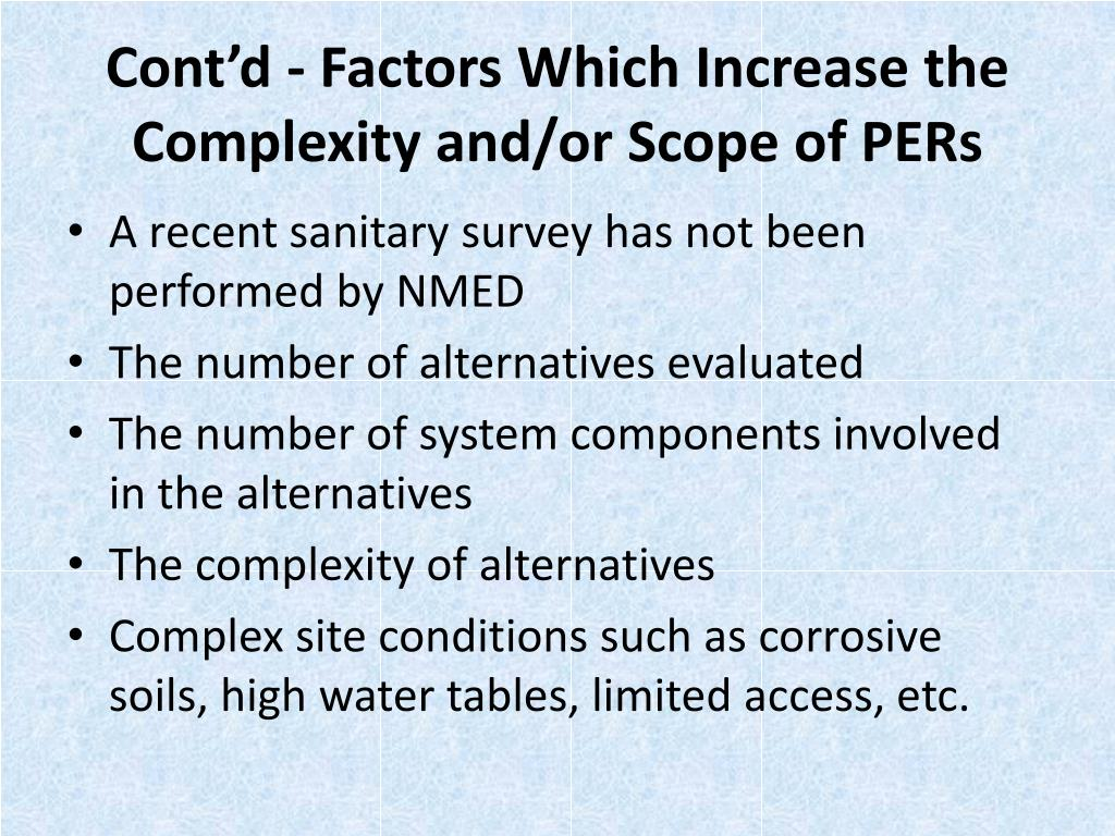 Cont'd - Factors Which Increase the Complexity and/or Scope of PERs