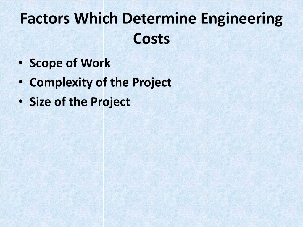 Factors Which Determine Engineering Costs