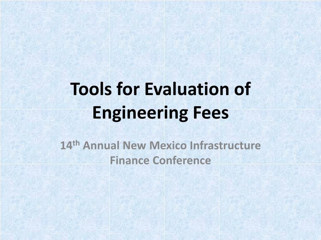 tools for evaluation of engineering fees l.
