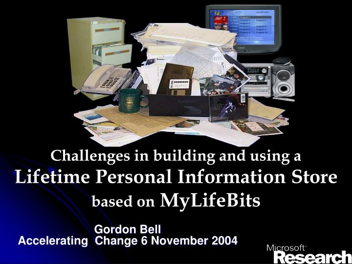 challenges in building and using a lifetime personal information store based on mylifebits n.