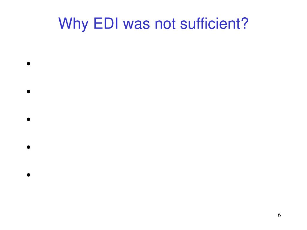Why EDI was not sufficient?