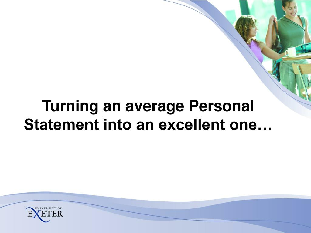 Turning an average Personal Statement into an excellent one…