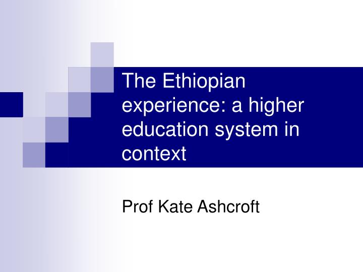 the ethiopian experience a higher education system in context n.