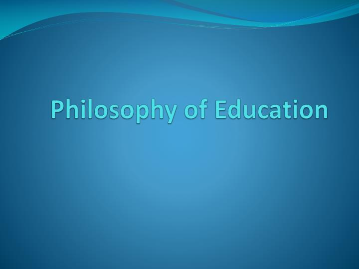 an essay on my education philosophy