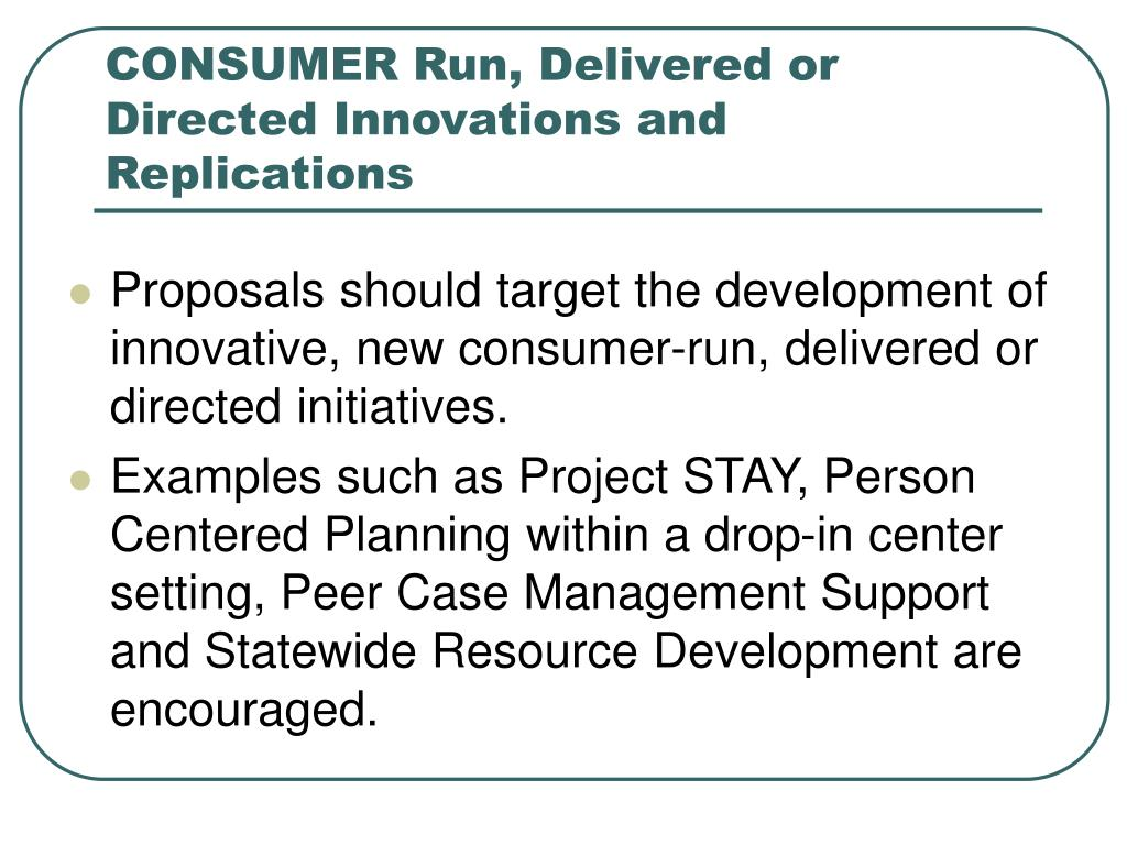 CONSUMER Run, Delivered or Directed Innovations and Replications