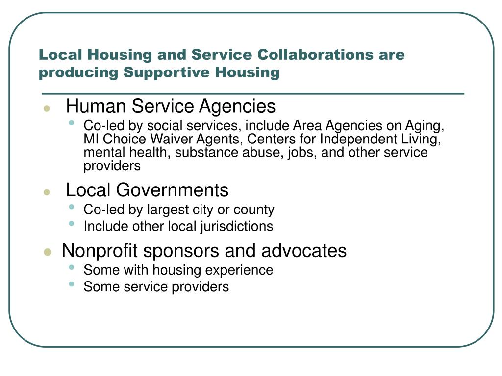 Local Housing and Service Collaborations are producing Supportive Housing