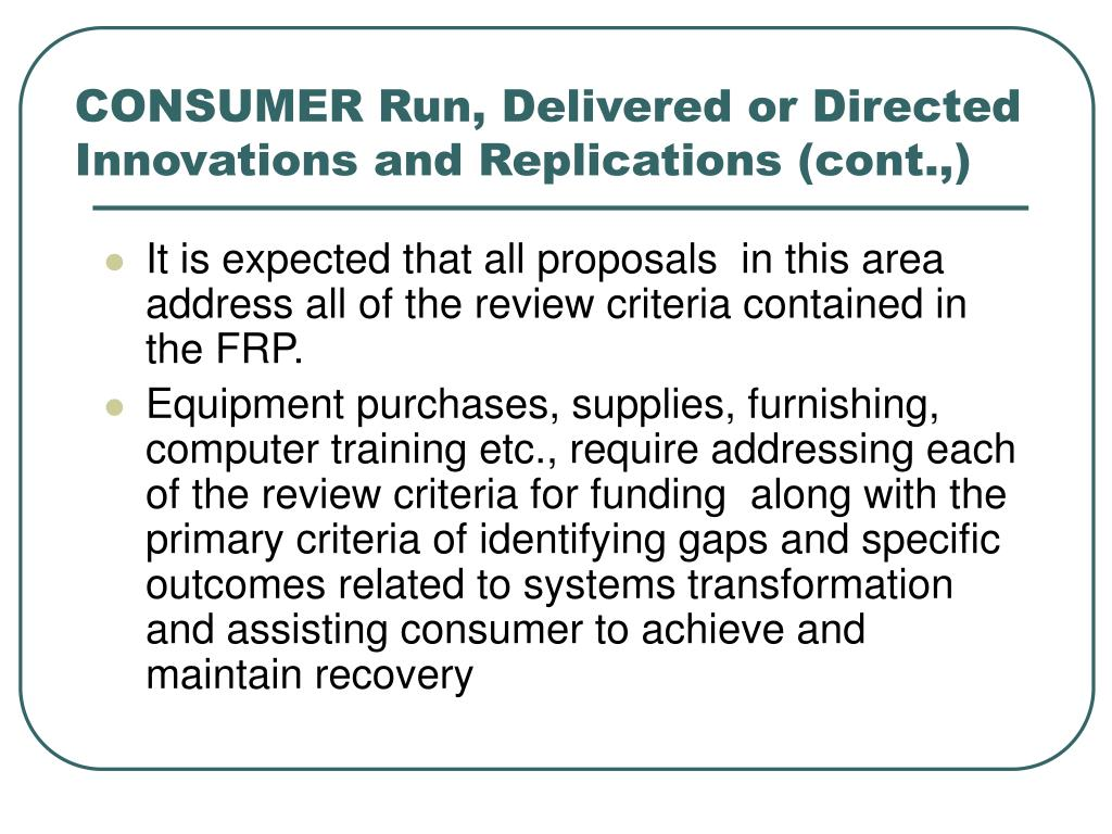 CONSUMER Run, Delivered or Directed Innovations and Replications (cont.,)
