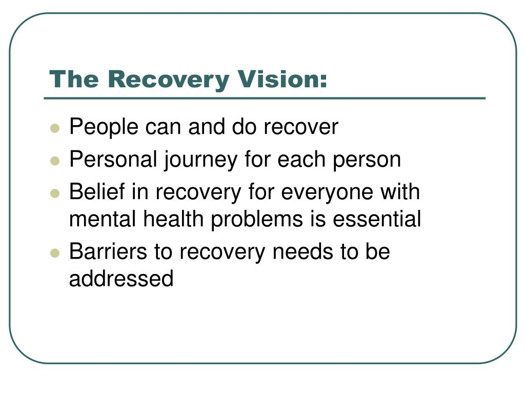 The Recovery Vision: