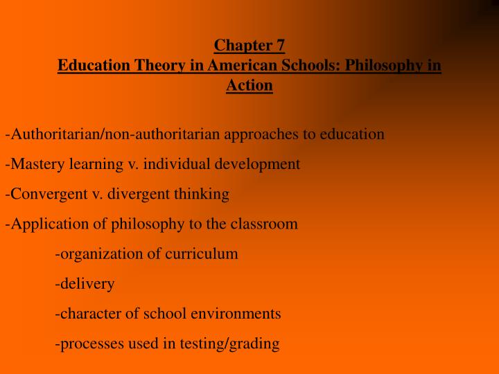 chapter 7 education theory in american schools philosophy in action n.