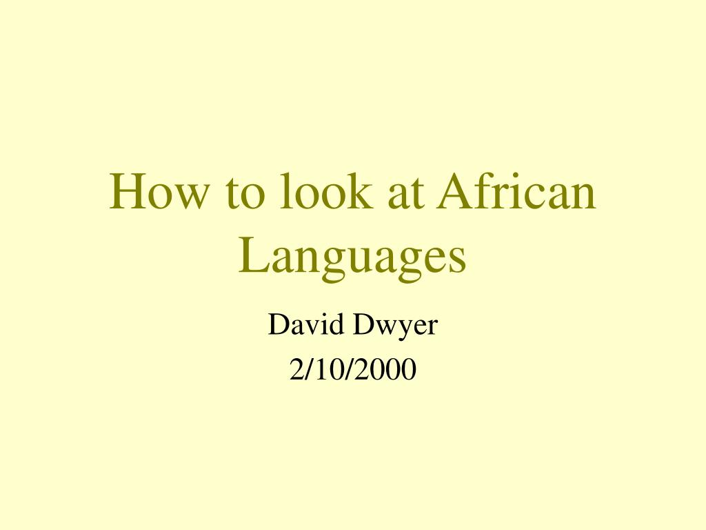 how to look at african languages l.