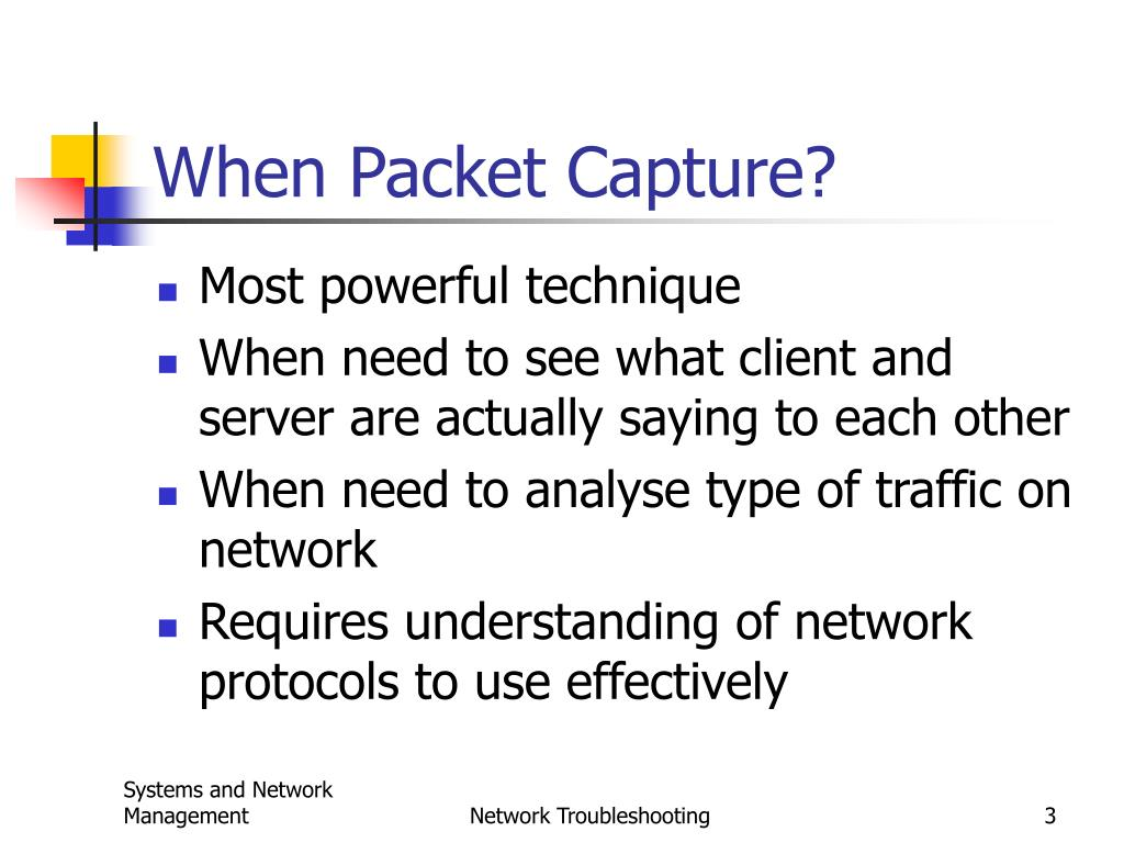 When Packet Capture?