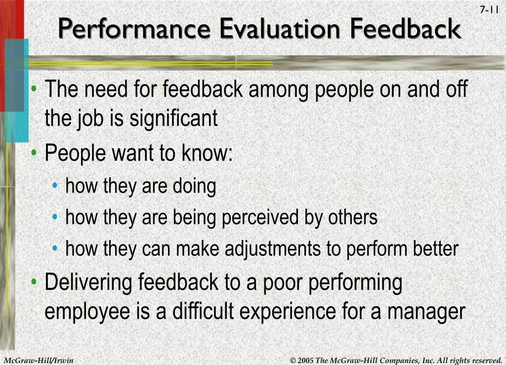 evaluation feedback and rewards Evaluation,feedback and rewards objectives: to develop an understanding of: • evaluation of performance • performance evaluation feedback • reinforcement theory • a model of individual rewards • rewards affect organizational concerns • innovative reward system organizations use rewards to attract, retain, and motivate people.