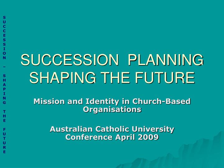 succession planning shaping the future n.