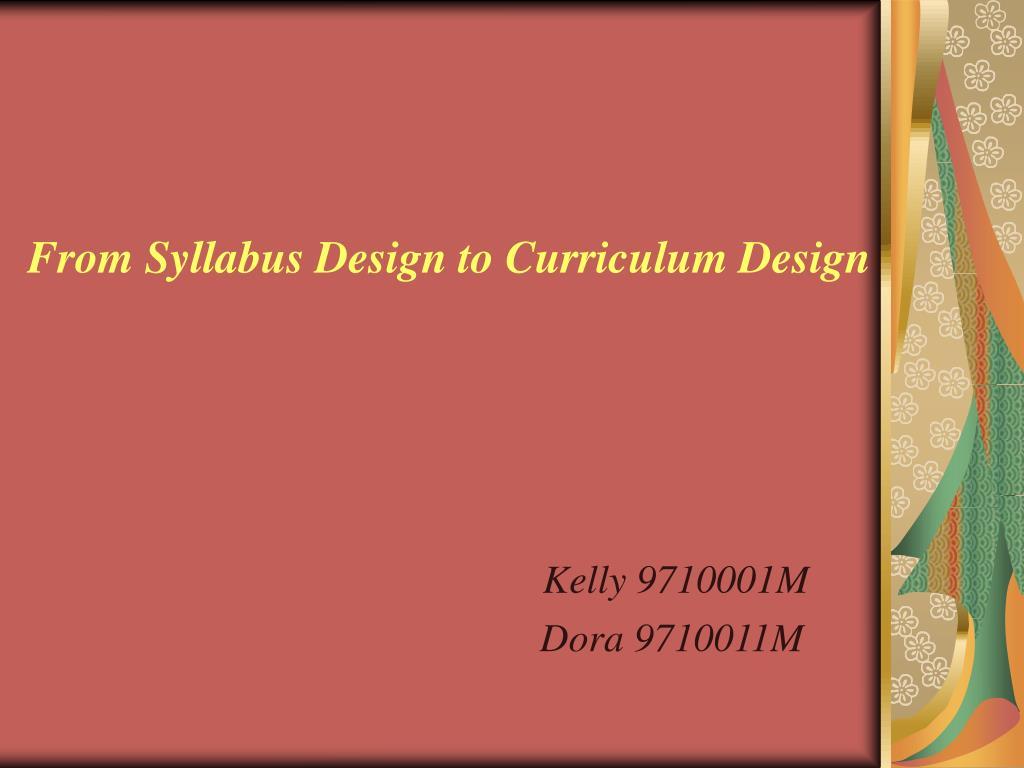 from syllabus design to curriculum design l.