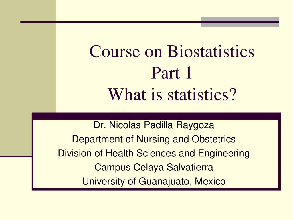 PPT - Course on Biostatistics Part 1 What is statistics? PowerPoint