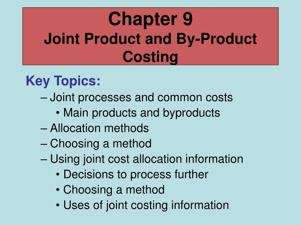 chapter 9 joint product and by product costing l.