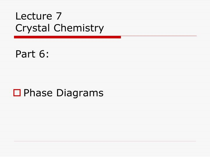 lecture 7 crystal chemistry part 6 n.