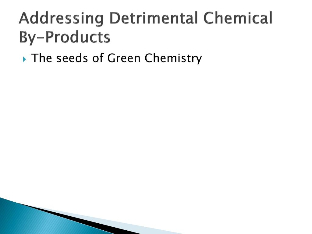 Addressing Detrimental Chemical By-Products