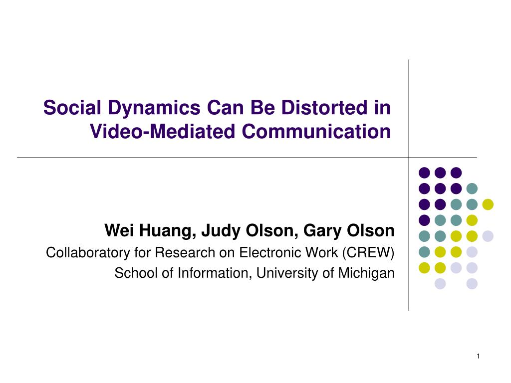 social dynamics can be distorted in video mediated communication l.