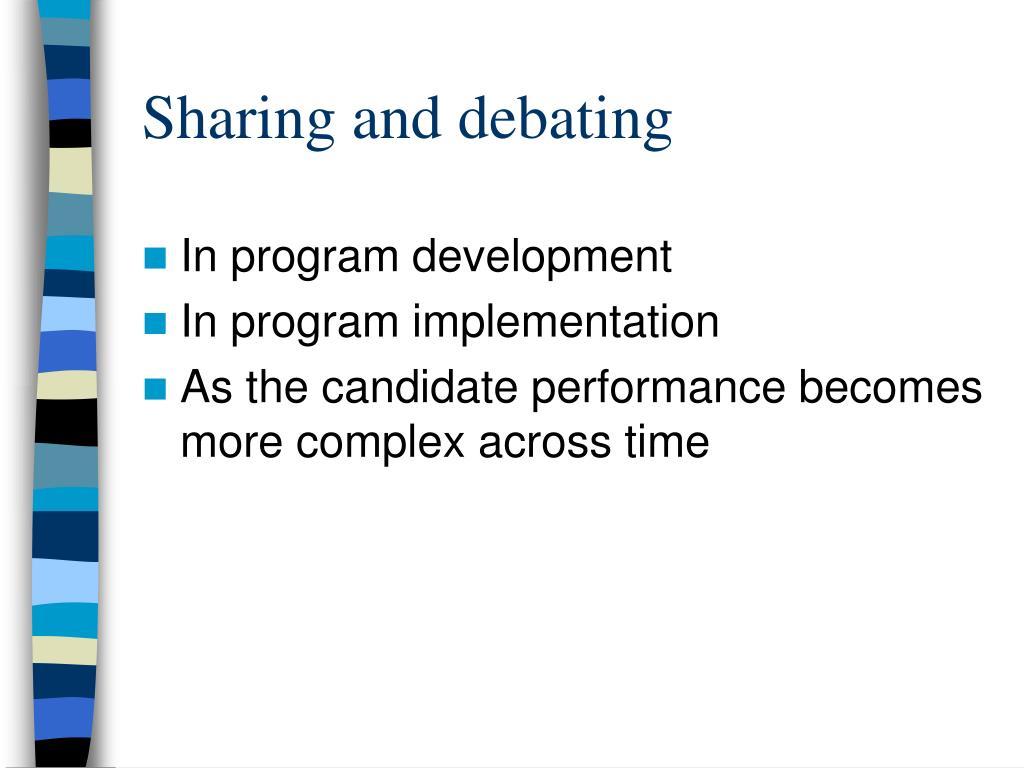 Sharing and debating