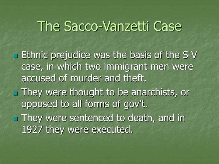 an analysis of nativism in the case of sacco and vanzetti Anti-immigrant sentiment typified a pervasive nativism expressed during the  1920s  sacco, a shoe worker, and vanzetti, a fish vendor, personified the  targets of.