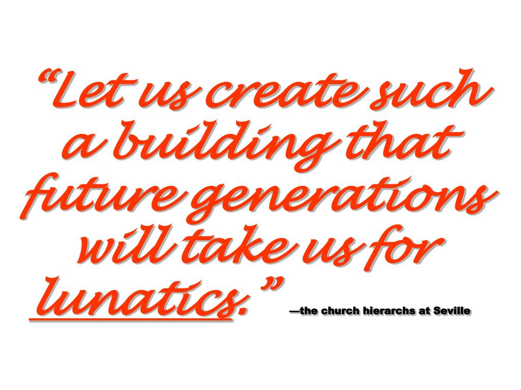 """Let us create such a building that future generations will take us for"
