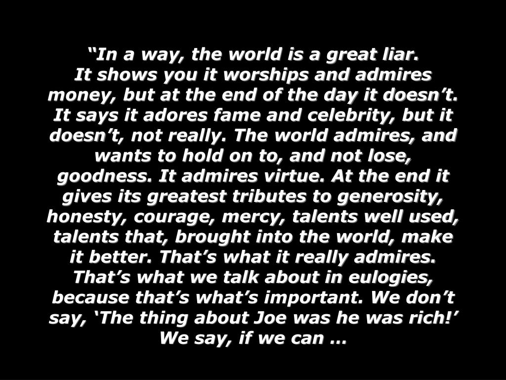 """In a way, the world is a great liar."