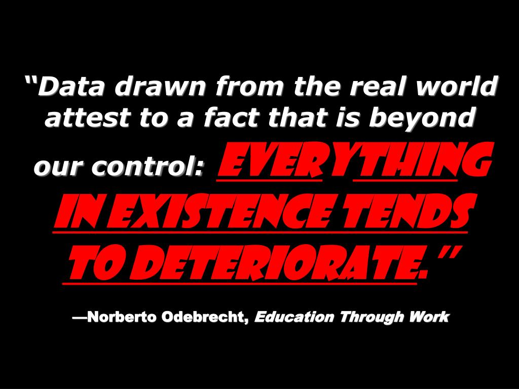 """Data drawn from the real world attest to a fact that is beyond our control:"