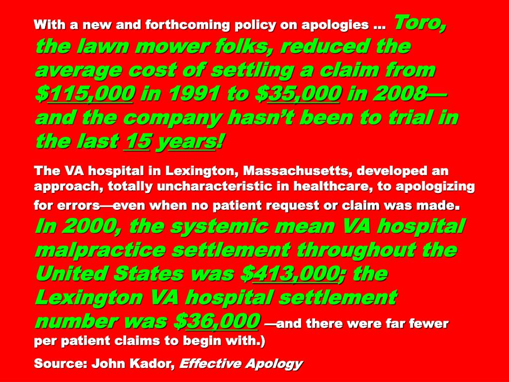 With a new and forthcoming policy on apologies …