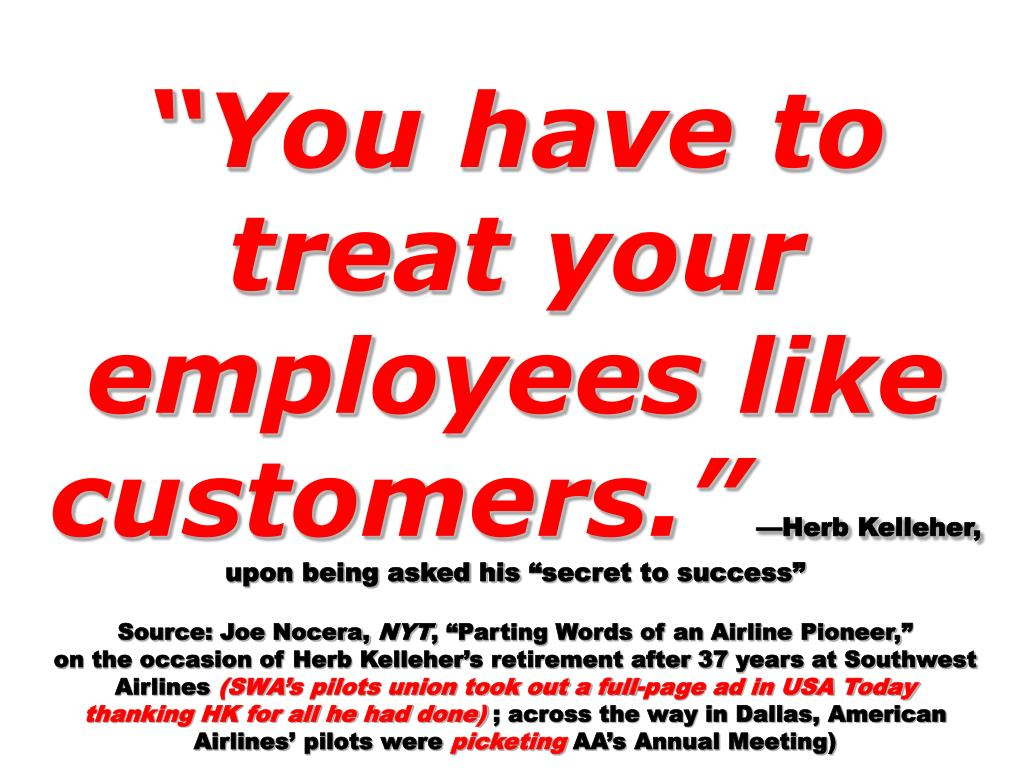 """You have to treat your employees like customers."""