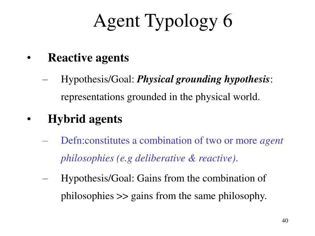 Agent Typology 6