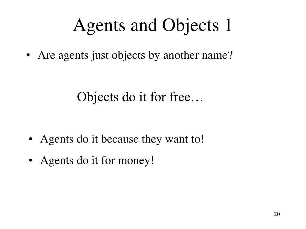 Agents and Objects 1