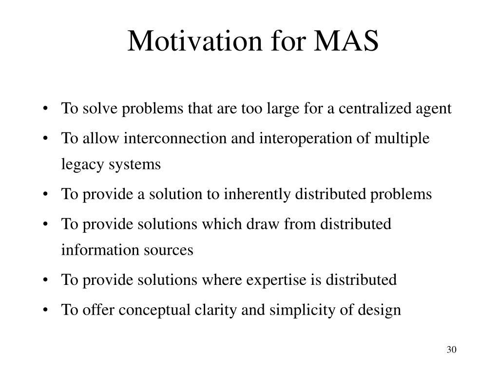 Motivation for MAS
