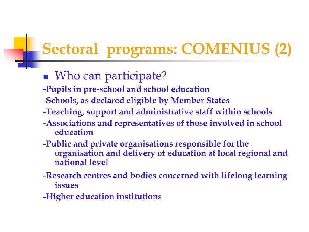 Sectoral  programs: COMENIUS (2)
