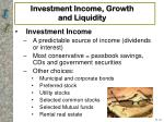investment income growth and liquidity