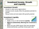 investment income growth and liquidity12
