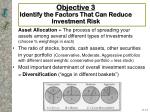 objective 3 identify the factors that can reduce investment risk