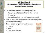 objective 4 understand why investors purchase g overnment bonds