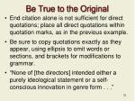 be true to the original