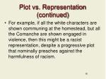 plot vs representation continued