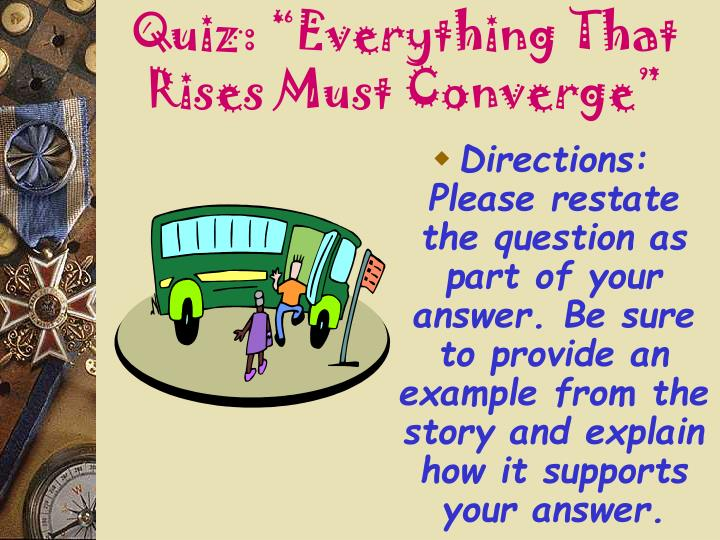everything that rises must converge analysis Everything that rises must converge summary & study guide description everything that rises must converge summary & study guide includes comprehensive information and analysis to help you understand the book this study guide contains the following sections.